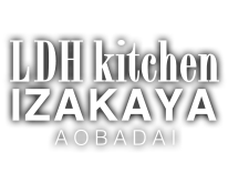 LDH kitchen IZAKAYA AOBADAI